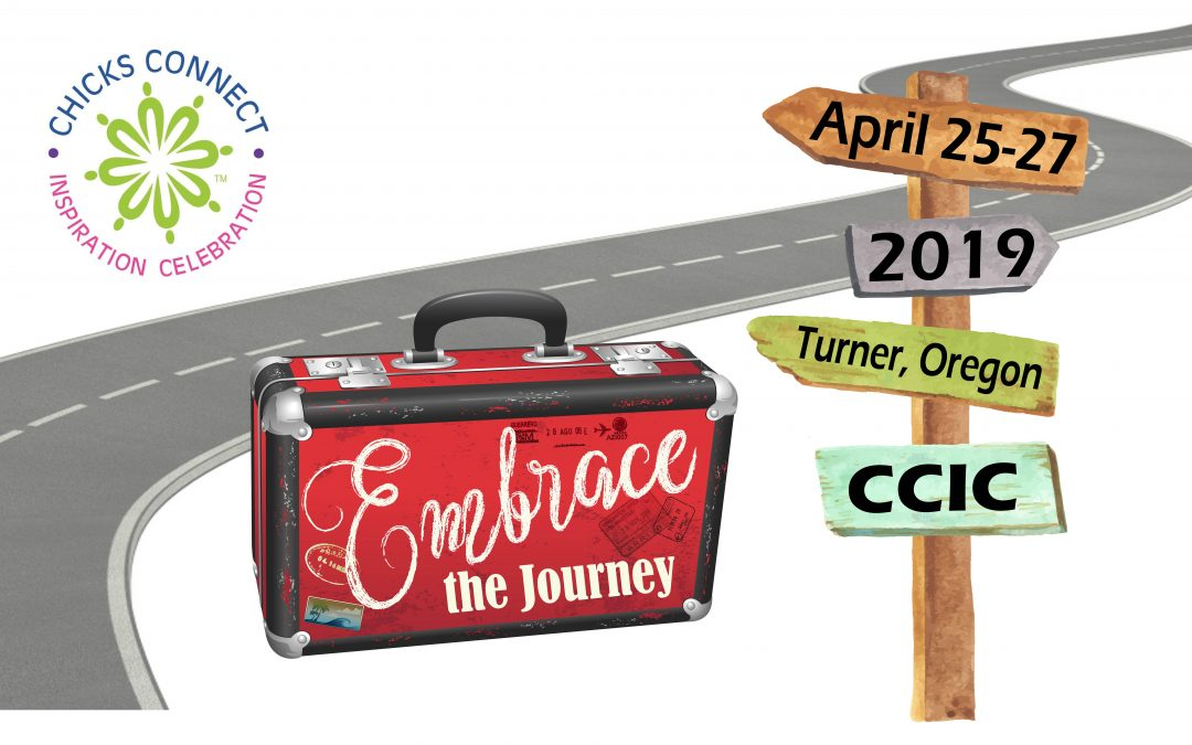 Chicks Connect Inspiration Celebration Turner, Oregon April 25 - 27, 2019
